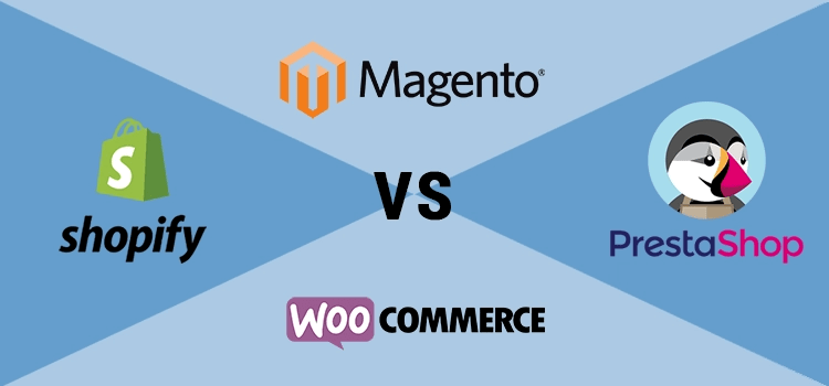 PrestaShop vs Magento vs WooCommerce vs Shopify